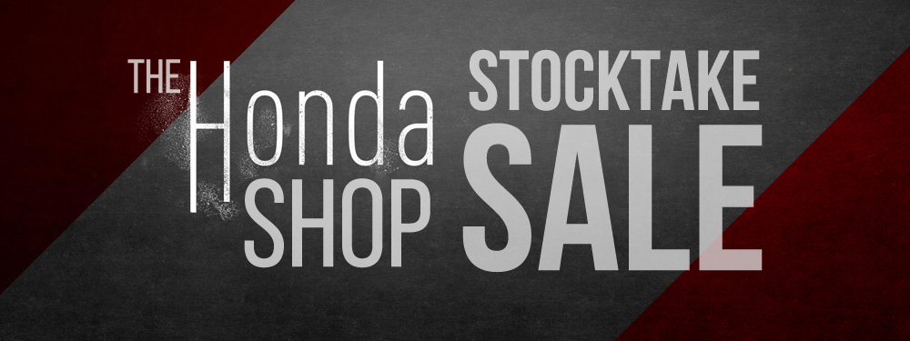The Honda Shop Stocktake Sale