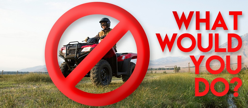 What woud you do without your ATV